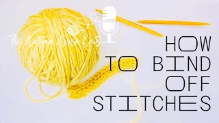 How to Knit Lesson Seven Binding Off Stitches