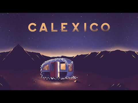 Calexico - Hear The Bells (Lyric Video)