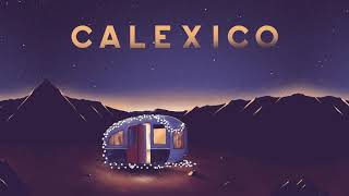 Calexico - Hear The Bells (Lyric Video)