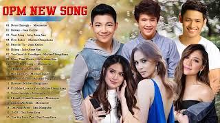 BEST OPM MUSIC 2019 Tagalog Love Songs   Kahit Ayaw Mo Na, Buwan, Sana,, Kung Di Rin Lang Ikaw,