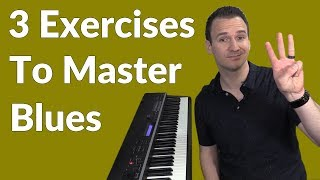 3 Exercises to Master Blues Piano