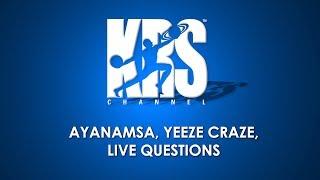 Ayanamsa, Karakas and Vimshottari Dasha, yeeze Craze, Live questions of Astrology