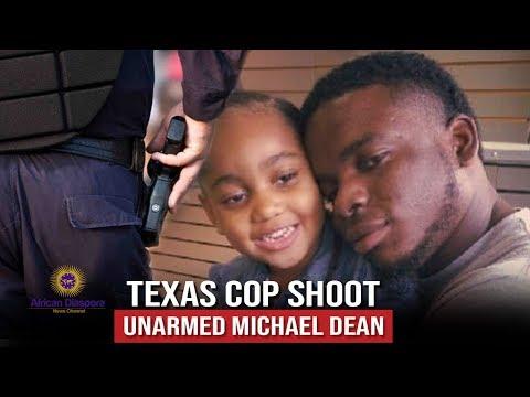 Texas Cop Shoot Unarmed Michael Dean During Traffic Stop