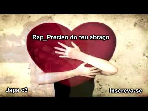 Japa c3 - Preciso do teu abraço,rap romântico