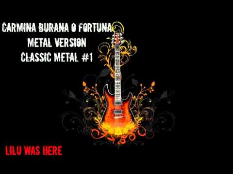 carmina burana o fortuna metal version youtube. Black Bedroom Furniture Sets. Home Design Ideas
