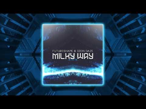 FutureShape & Dion Daze - Milky Way /Release/