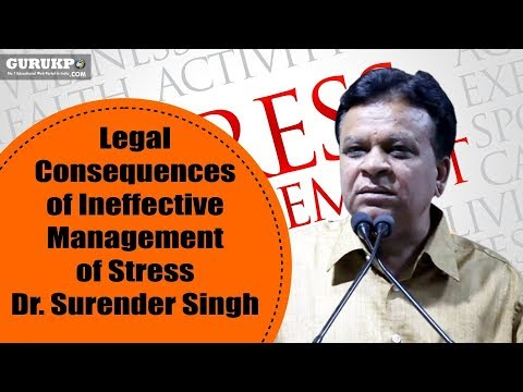 Legal Consequences of Ineffective Management of Stress by Dr. Surender Singh