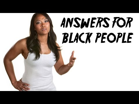 17 MORE ANSWERS FOR BLACK PEOPLE (Stupidween Day Two)