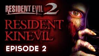 Resident Evil 2 Ep 2 - Resident Kinevil