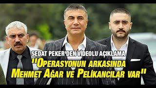 Sedat Peker'den lu açıklama: ''Operasyonun arkasında Mehmet Ağar ve Pelikancılar