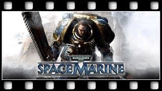"Warhammer 40K: Space Marine ""GAME MOVIE"" [ENGLISH/PC/1080p/60FPS]"