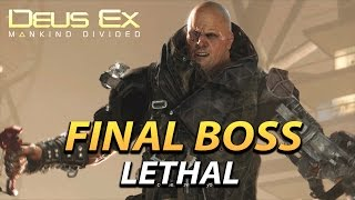 DEUS EX Mankind Divided  Final Boss LETHAL Method How to kill the final boss fast Deus Ex Mankind Divided PLAYLISTS  Walkthroughs