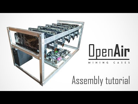 OpenAir Mining Rig/frame/case Assembly Tutorial