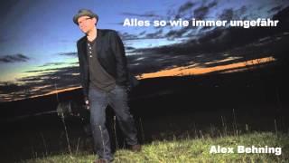Alex Behning - Alles so wie immer ungefähr