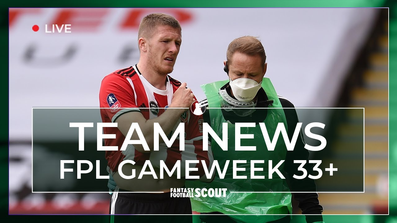 FPL GW 33+ PREVIEW - TEAM NEWS - INJURIES AND LINEUPS | Fantasy Premier League Tips 19/20