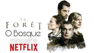 Série de suspense: O Bosque (La Forêt) original Netflix - indicação sem spoilers