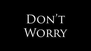 "You Can ""Do Not Worry...."""