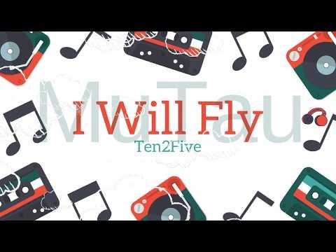 MuTau? Lirik Lagu I Will Fly - Ten2Five