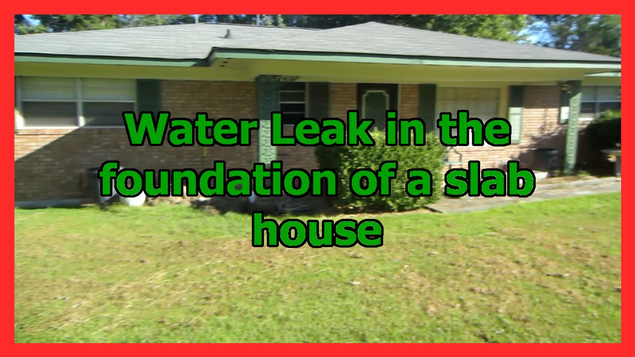 Water leak in slab foundation of a house must see youtube for What is the best foundation for a house
