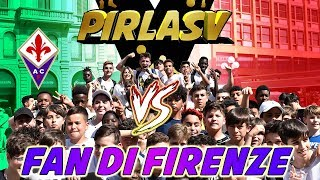 FAN di Firenze VS PirlasV - BOTTA e RISPOSTA!