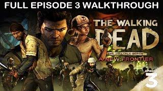 THE WALKING DEAD Season 3 EPISODE 3 Gameplay Walkthrough Part 1 A NEW FRONTIER FULL GAME [1080p HD]