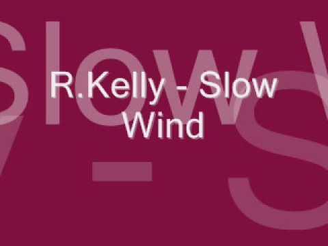 R.Kelly - Slow Wind