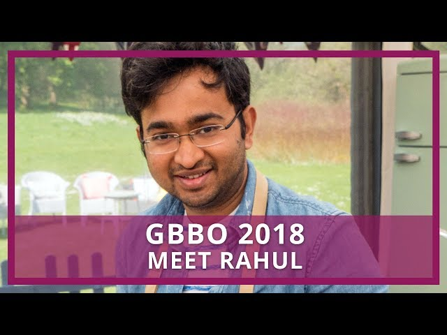 GBBO 2018 | Who is Rahul?