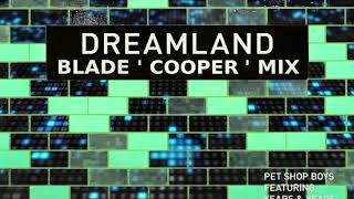 Pet Shop Boys - Dreamland (Feat. Years & Years) (Blade 'Cooper' Mix)