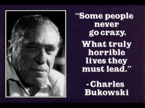 Charles Bukowski - Something for the touts, the nuns, the grocery clerks and you