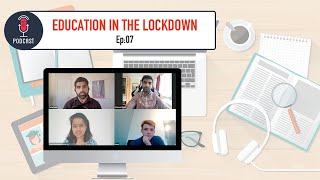 Education in the Lockdown: Ep:07