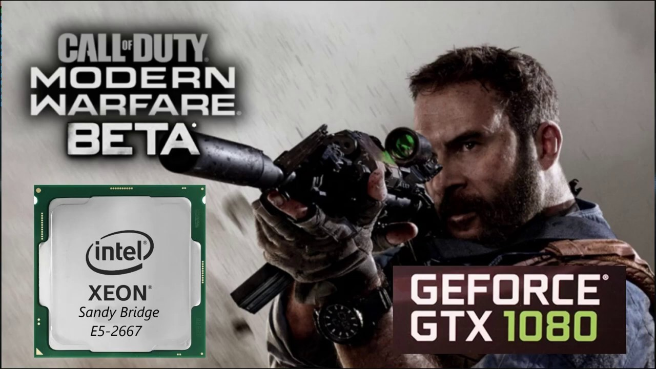 Call of Duty Modern Warfare 2019 Beta GTX1080 &  XEON E5-2667