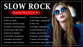 Best SLow Rock & Rock Ballads -- The Rock Music 80's & 90's Collection