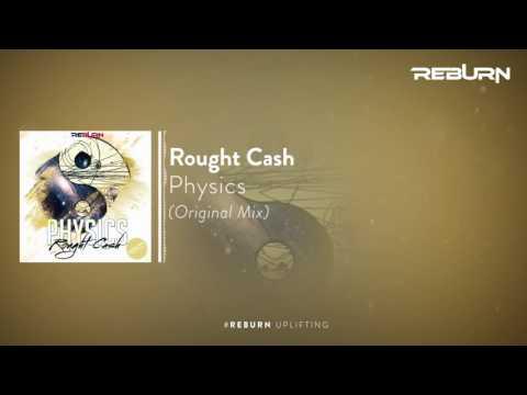 Rought Cash - Physics (Original Mix) [Out Now]