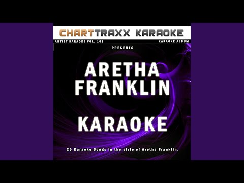 Baby I Love You (Karaoke Version In the Style of Aretha Franklin)