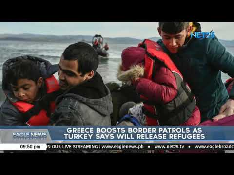 Greece boosts border patrols as Turkey says will release refugees