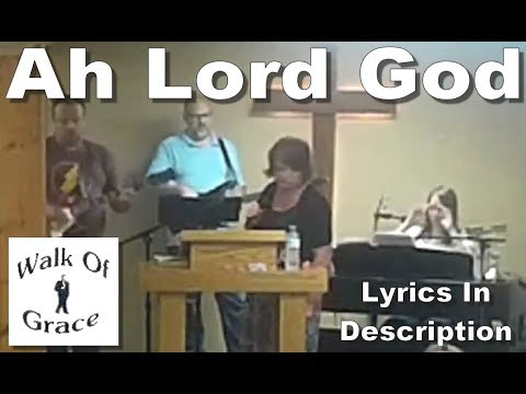 Ah Lord God - Praise and Worship song (lyrics in description)