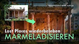Lost Places wiederbeleben: Marmeladisieren