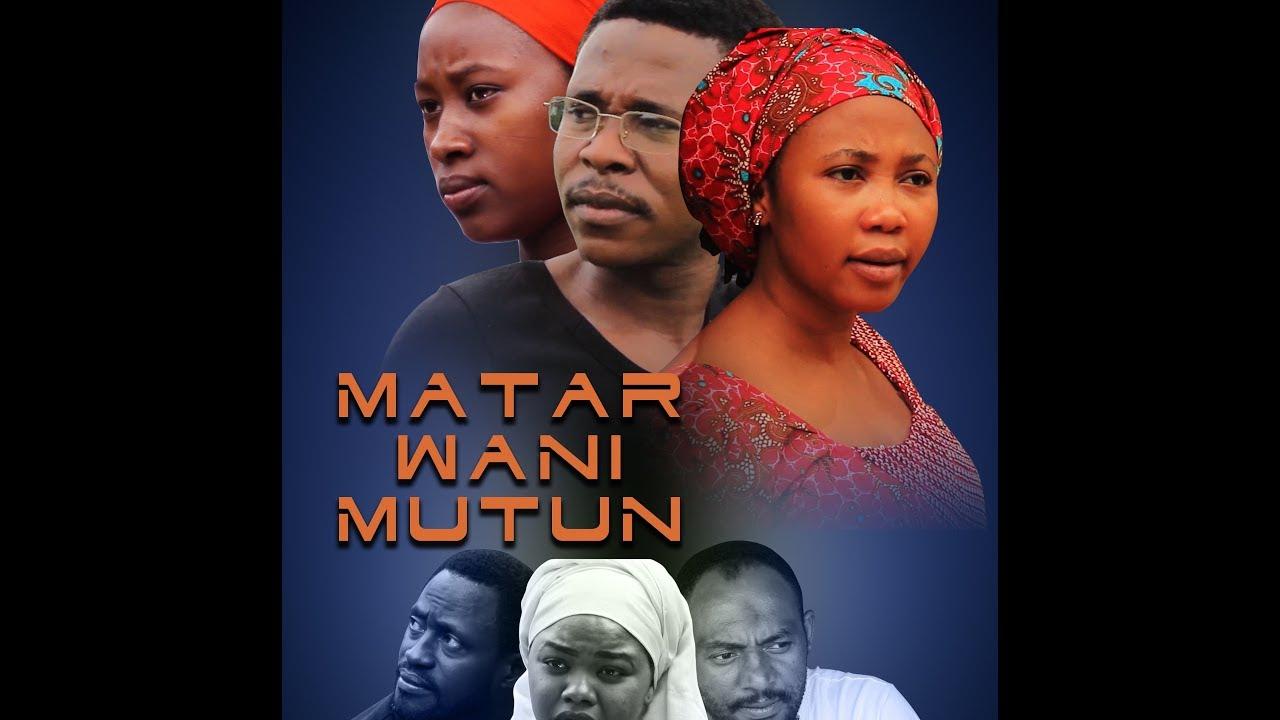 Download MATAR WANI MUTUM 1&2 LATEST HAUSA FILM 2019