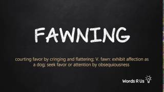 How to Pronounce FAWNING in American English