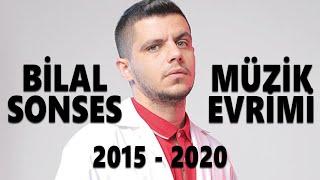 Bilal Sonses Müzik Evrimi 2015-2020
