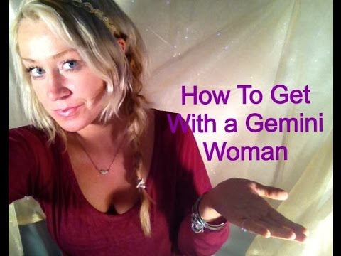 How to get a gemini woman
