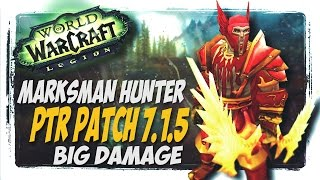 MARSKMAN HUNTERS ARE WILD!! MM Hunter WoW Legion PTR patch 7.1.5