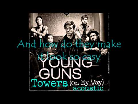 Young Guns - Towers (On My Way) Acoustic [Lyrics] HQ