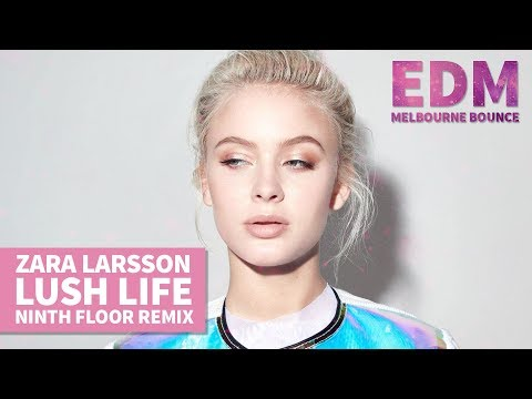 Zara Larsson - Lush Life (Ninth Floor x OUSNAP! Remix)  // FREE DOWNLOAD