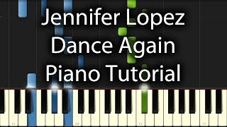 Jennifer Lopez - Dance Again Tutorial feat. Pitbull (How To Play Piano)