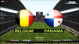 PES 2018 | BELGIUM vs PANAMA | Full Match & Amazing Goals | Gameplay PC