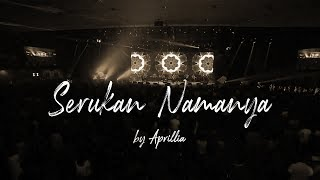 Download Mp3 Serukan Namanya By Aprillia Tristian