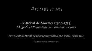 Cristóbal de Morales: Magnificat Primi toni cum quatuor vocibus (1/3)