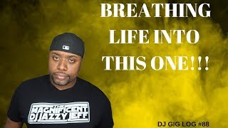 DJ GIG LOG #88 | BREATHING LIFE INTO THIS ONE | MOBILE DJ SETUP