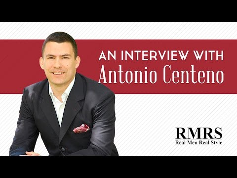Real Men Real Style Interview with Antonio Centeno | His Story & Things You Did Not Know About Him